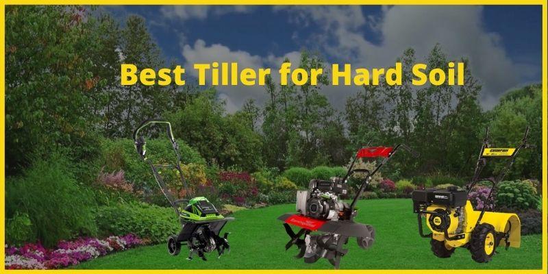 Top Rated garden Tiller for Hard Soil