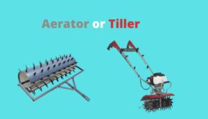 Aerator vs Tiller