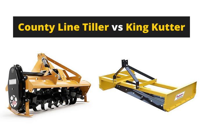King Kutter vs County Line Tiller