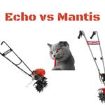 Echo Tiller vs Mantis Tiller Review | Similarities and Differences