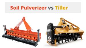 Tillers VS Soil Pulverizer