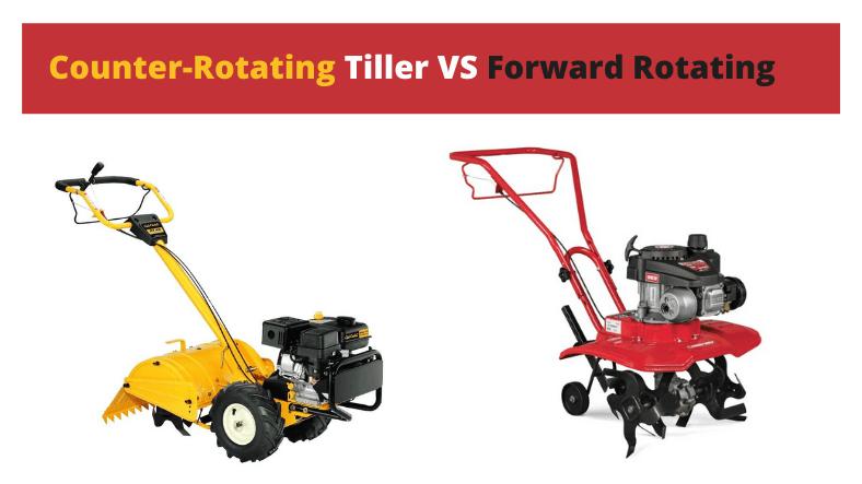 Forward Rotating Tiller VS Counter-Rotating