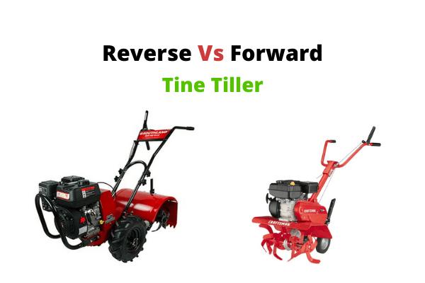 Reverse Vs Forward Tine tiller
